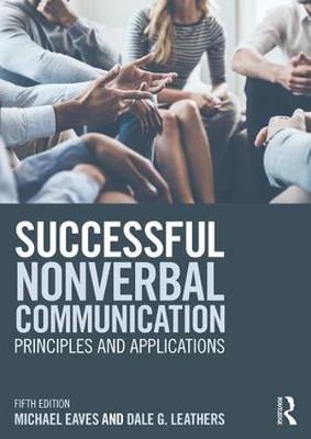 Successful Nonverbal Communication: Principles and Applications (Paperback)