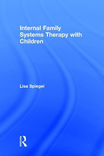 Internal Family Systems Therapy with Children (Hardback)