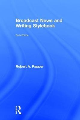 Broadcast News and Writing Stylebook (Hardback)