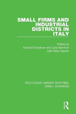 Small Firms and Industrial Districts in Italy - Routledge Library Editions: Small Business (Paperback)