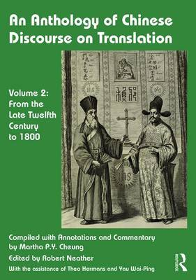 An Anthology of Chinese Discourse on Translation (Volume 2): From the Late Twelfth Century to 1800 (Hardback)