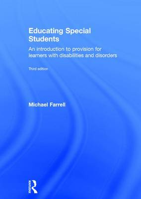 Educating Special Students: An introduction to provision for learners with disabilities and disorders (Hardback)