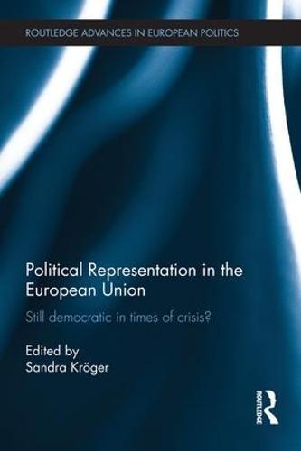 Political Representation in the European Union: Still democratic in times of crisis? (Paperback)
