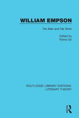 William Empson: The Man and His Work - Routledge Library Editions: Literary Theory 14 (Paperback)