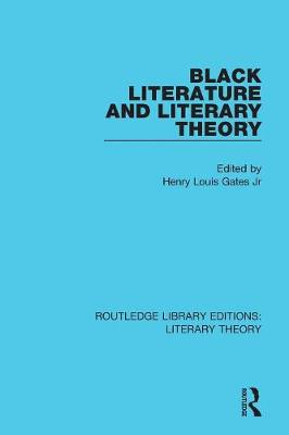 Black Literature and Literary Theory - Routledge Library Editions: Literary Theory 13 (Paperback)