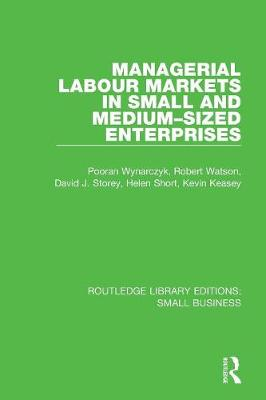 Managerial Labour Markets in Small and Medium-Sized Enterprises - Routledge Library Editions: Small Business (Paperback)
