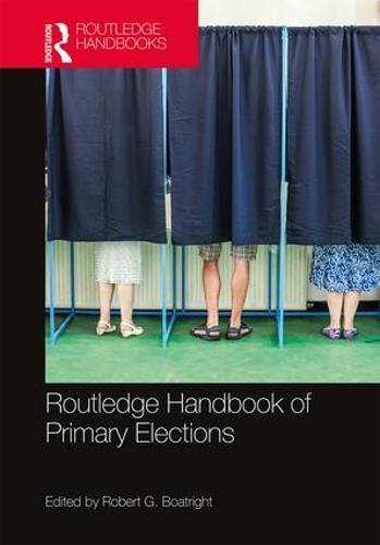 Routledge Handbook of Primary Elections (Hardback)