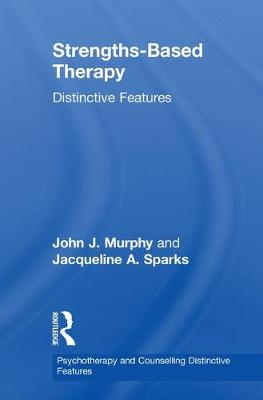 Strengths-based Therapy: Distinctive Features - Psychotherapy and Counselling Distinctive Features (Hardback)