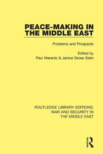 Peacemaking in the Middle East: Problems and Prospects - Routledge Library Editions: War and Security in the Middle East (Paperback)
