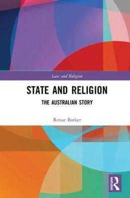 State and Religion: The Australian Story - Law and Religion (Hardback)