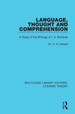 Language, Thought and Comprehension: A Study of the Writings of I. A. Richards - Routledge Library Editions: Literary Theory 15 (Paperback)