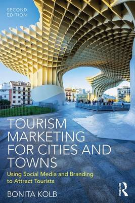 Tourism Marketing for Cities and Towns: Using Social Media and Branding to Attract Tourists (Paperback)