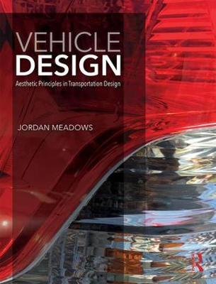 Vehicle Design: Aesthetic Principles in Transportation Design (Hardback)
