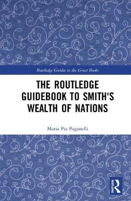 The Routledge Guidebook to Smith's Wealth of Nations - The Routledge Guides to the Great Books (Paperback)