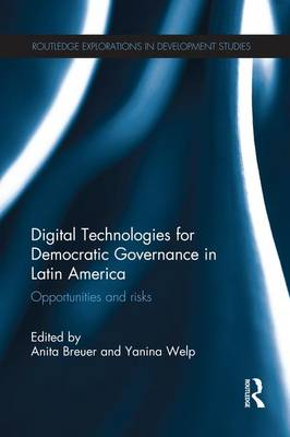 Digital Technologies for Democratic Governance in Latin America: Opportunities and Risks (Paperback)