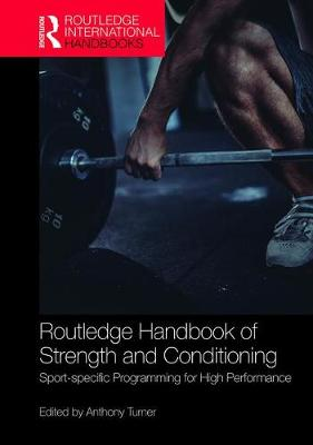Routledge Handbook of Strength and Conditioning: Sport-specific Programming for High Performance - Routledge International Handbooks (Hardback)