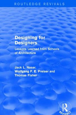 Designing for Designers: Lessons Learned from Schools of Architecture - Routledge Revivals (Hardback)