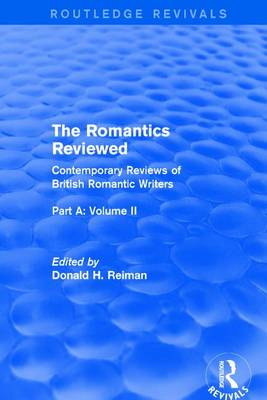 The Romantics Reviewed: Contemporary Reviews of British Romantic Writers. Part A: The Lake Poets - Volume II (Paperback)