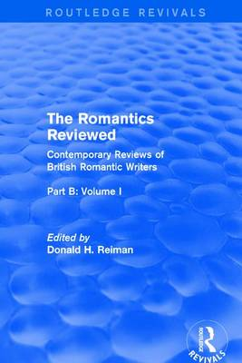 The Romantics Reviewed: Contemporary Reviews of British Romantic Writers. Part B: Byron and Regency Society poets - Volume I (Paperback)