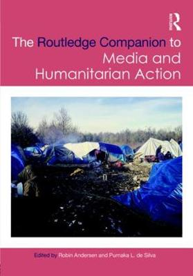 Routledge Companion to Media and Humanitarian Action - Routledge Media and Cultural Studies Companions (Hardback)