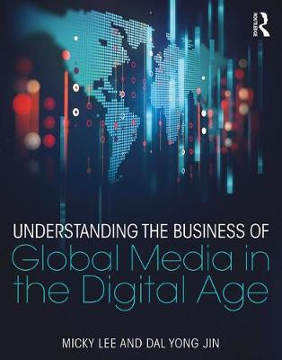 Cover Understanding the Business of Global Media in the Digital Age