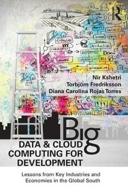 Big Data and Cloud Computing for Development: Lessons from Key Industries and Economies in the Global South (Paperback)