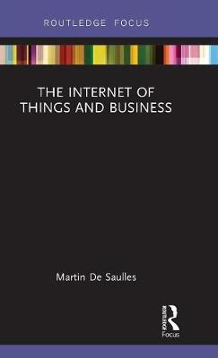 The Internet of Things and Business - Routledge Focus on Business and Management (Hardback)