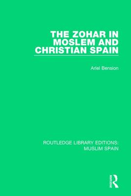 The Zohar in Moslem and Christian Spain - Routledge Library Editions: Muslim Spain (Paperback)