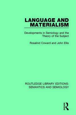 Language and Materialism: Developments in Semiology and the Theory of the Subject - Routledge Library Editions: Semantics and Semiology (Hardback)