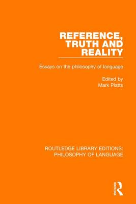 Reference, Truth and Reality: Essays on the Philosophy of Language (Paperback)