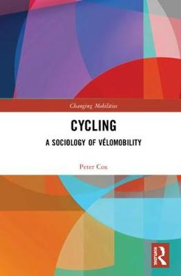 Cycling: A Sociology of Velomobility - Changing Mobilities (Hardback)
