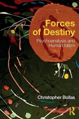 Forces of Destiny: Psychoanalysis and Human Idiom (Paperback)