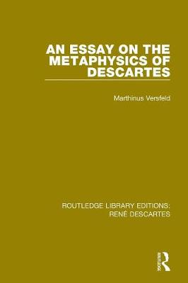 An Essay on the Metaphysics of Descartes - Routledge Library Editions: Rene Descartes (Paperback)