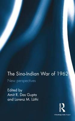 The Sino-Indian War of 1962: New perspectives (Hardback)