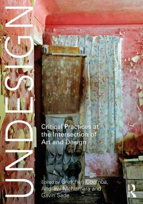 Undesign: Critical Practices at the Intersection of Art and Design (Hardback)
