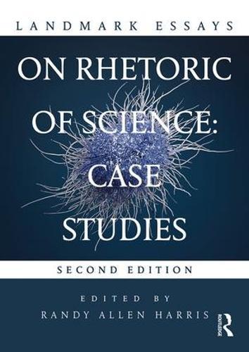 Landmark Essays on Rhetoric of Science: Case Studies - Landmark Essays Series (Paperback)