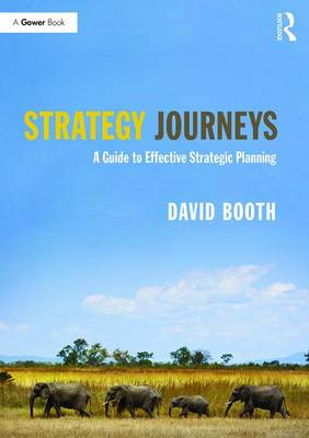Strategy Journeys: A Guide to Effective Strategic Planning (Paperback)