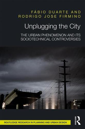 Unplugging the City: The Urban Phenomenon and its Sociotechnical Controversies (Hardback)