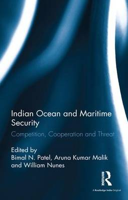 Indian Ocean and Maritime Security: Competition, Cooperation and Threat (Hardback)
