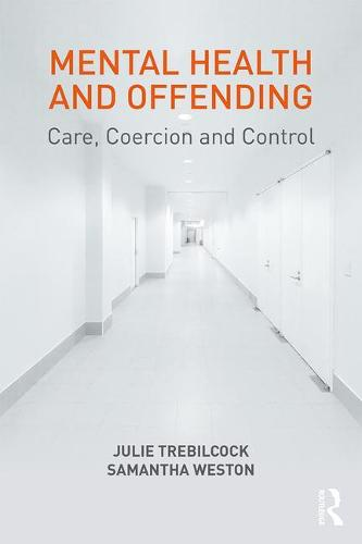 Mental Health and Offending: Care, Coercion and Control (Paperback)