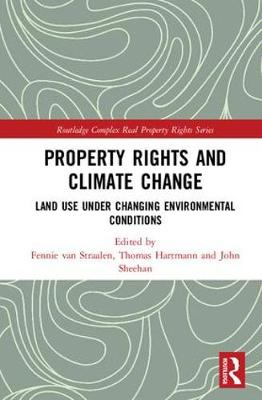 Property Rights and Climate Change: Land use under changing environmental conditions - Routledge Complex Real Property Rights Series (Hardback)