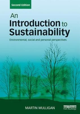 An Introduction to Sustainability: Environmental, Social and Personal Perspectives (Paperback)