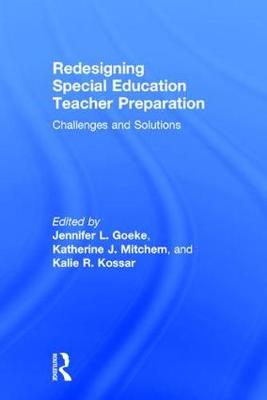 Redesigning Special Education Teacher Preparation: Challenges and Solutions (Hardback)