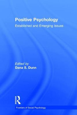 Positive Psychology: Established and Emerging Issues - Frontiers of Social Psychology (Hardback)