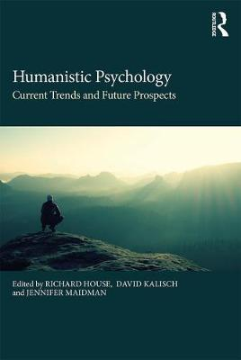 Humanistic Psychology: Current Trends and Future Prospects (Paperback)