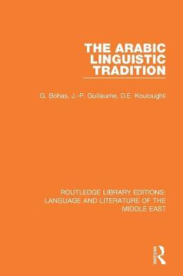 The Arabic Linguistic Tradition - Routledge Library Editions: Language & Literature of the Middle East (Paperback)