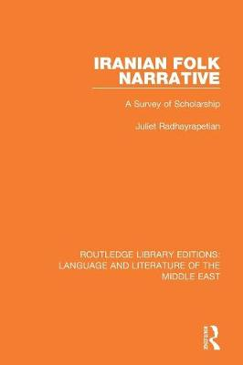 Iranian Folk Narrative: A Survey of Scholarship - Routledge Library Editions: Language & Literature of the Middle East (Paperback)