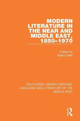 Modern Literature in the Near and Middle East, 1850-1970 - Routledge Library Editions: Language & Literature of the Middle East (Paperback)
