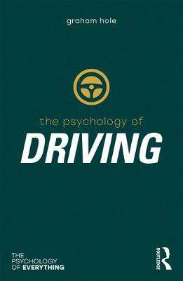 Psychology of Driving - The Psychology of Everything (Paperback)