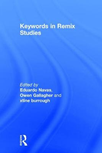 Keywords in Remix Studies (Hardback)